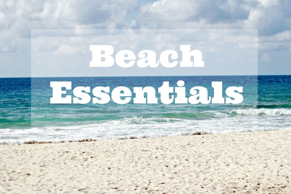 beach essentials...must read before heading out!